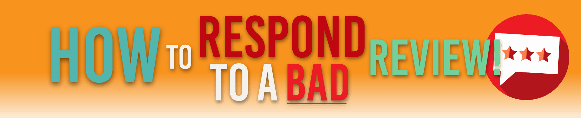Reputation Management - How to respond to a bad review
